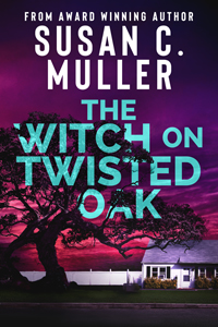 susan c muller's The Witch on Twisted Oak